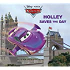 Cars: Holley Saves the Day (Disney Storybook (eBook))
