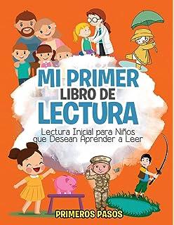 Mi Primer Libro de Lectura: Lectura Inicial para Niños que Desean Aprender a Leer (