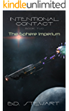 The Sphere Imperium: Book Two of the Intentional Contact Trilogy