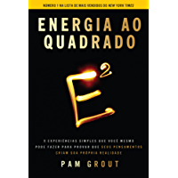 Energia ao quadrado: 9 EXPERIÊNCIAS SIMPLES QUE VOCÊ MESMO PODE FAZER PARA PROVAR QUE SEUS PENSAMENTOS CRIAM SUA PRÓPRIA REALIDADE
