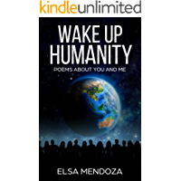 WAKE UP HUMANITY: Poems About You and Me