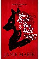 Who's Afraid of the Big Bad Wolf?: A Gods & Monsters Novel Kindle Edition