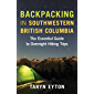 Backpacking in Southwestern British Columbia: The Essential Guide to Overnight Hiking Trips
