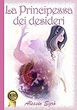 La Principessa dei desideri (Fiabe e Favole mai raccontate)