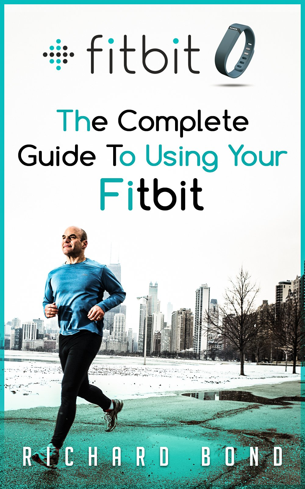 Fitbit: The Complete Guide To Using Fitbit For Weight Loss and Increased Performance (English Edition)