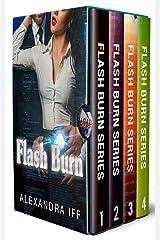 Flash Burn Series (Books 1 - 4) Kindle Edition