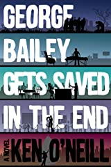 George Bailey Gets Saved in the End Kindle Edition