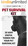 Pet Survival Kit: 25 Very Useful Things For Your Pet Survival Kit