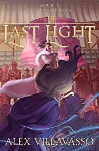 Ode to the King: A Superhero Epic Fantasy (The Last Light Book 3)