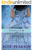 A Foolish Wager (The Spinsters Guild Book 4)
