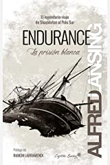 Endurance: La prisión blanca: El legendario viaje de Shackleton al Polo Sur (Ensayo) (Spanish Edition) Kindle Edition