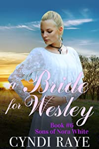 A Bride for Wesley - Book #6: Sons of Nora White Series