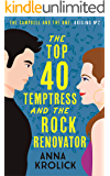 The Top 40 Temptress and the Rock Renovator: A Sexy Fun '80s Romance (The Campbell and the One: Origins Book 2)