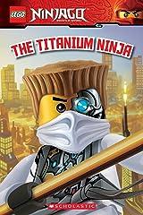 LEGO Ninjago: The Titanium Ninja (Reader #10) (LEGO Ninjago Reader) Kindle Edition