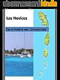 LES NOVICES En croisière aux Grenadine