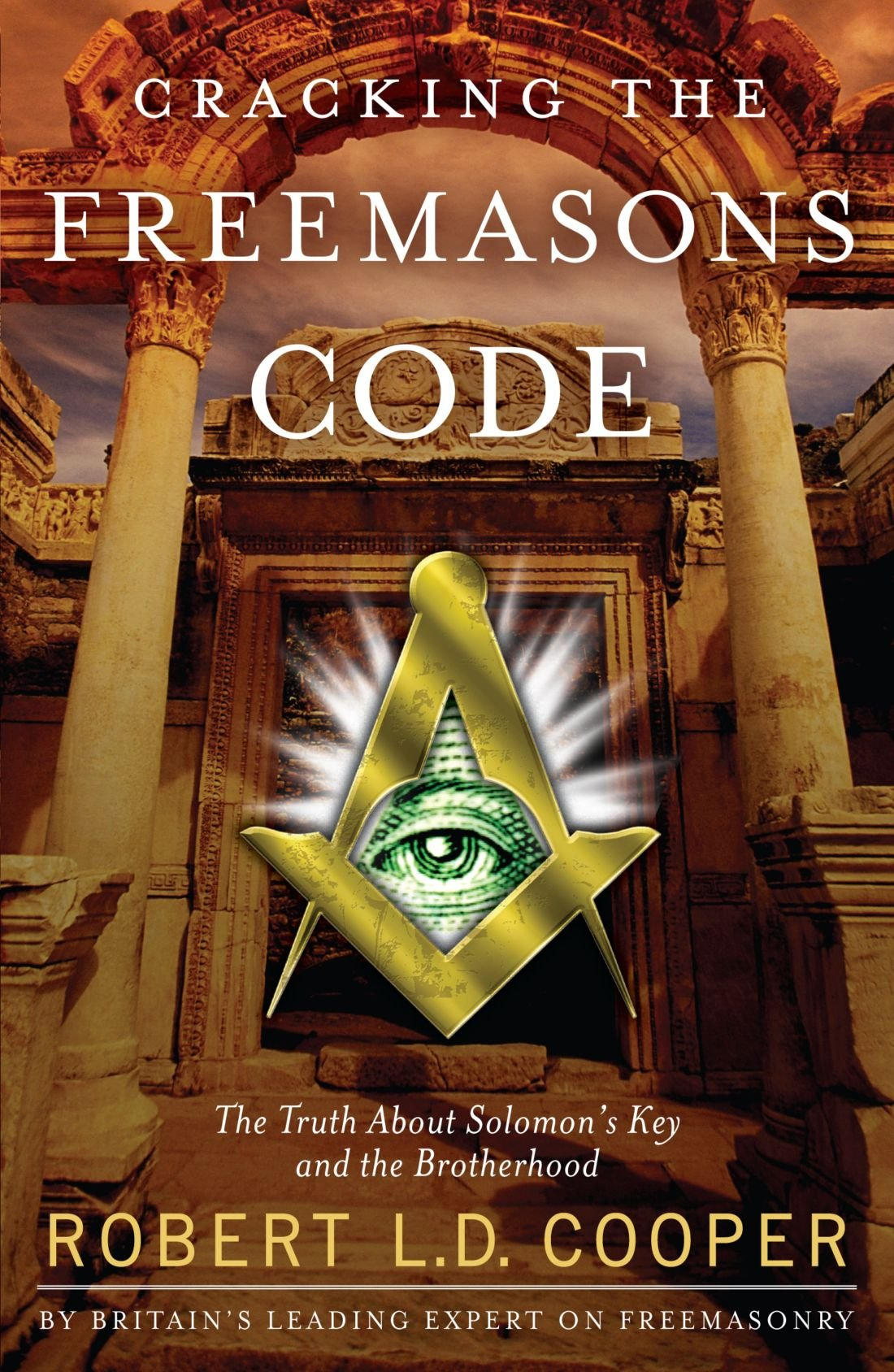 Cracking the freemasons code the truth about solomons key and the cracking the freemasons code the truth about solomons key and the brotherhood robert ld cooper 9781416546825 amazon books fandeluxe Choice Image