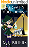 His Mate - Howl's You Doin'? - Book 1: Paranormal Romantic Comedy