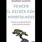 Vencer el estrés con mindfulness: Programa de 8 semanas para fomentar la salud, la felicidad y el bienestar