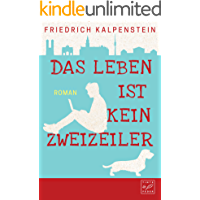 Das Leben ist kein Zweizeiler (German Edition)