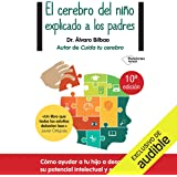 El cerebro del niño explicado a los padres [The Childs Brain Explained to Parents]