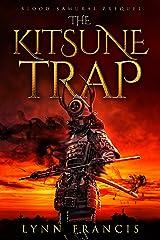 The Kitsune Trap: A Blood Samurai Prequel Kindle Edition