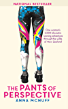 The Pants Of Perspective: THE 'HILARIOUS AND HEARTWARMING' NEW ZEALAND TRAVEL MEMOIR (Anna's Adventures Book 1)
