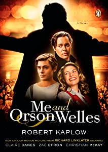 Me and Orson Welles: A Novel