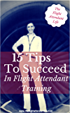 15 Tips To Succeed In Flight Attendant Training