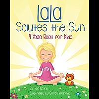 LaLa Salutes the Sun: A Yoga Book for Kids (LaLa's World 4)