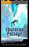 Eburnean Passage: A Cyberpunk Mystery (The Gallagher Files Book 1)