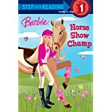 Barbie: Horse Show Champ (Step into Reading)