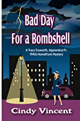 Bad Day for a Bombshell (A Tracy Truworth, Apprentice P.I., 1940s Homefront Mystery Book 1) Kindle Edition
