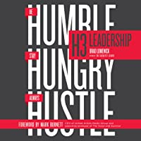 H3 Leadership: Stay Hungry. Be Humble. Always Hustle.