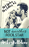 Not Another Rock Star (Hot Under Her Collar Book 3)