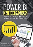 Power BI em 100 Páginas: Aprenda os fundamentos de forma rápida e prática