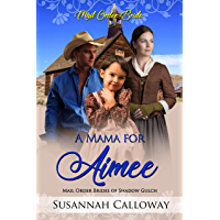 A Mama for Aimee (Mail Order Brides of Shadow Gulch)