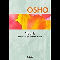 Alegría (Claves para una nueva forma de vivir): La felicidad que surge del interior (Spanish Edition)