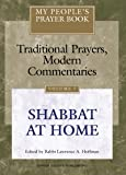 My People's Prayer Book, Vol. 7: Traditional Prayers, Modern Commentaries---Shabbat at Home