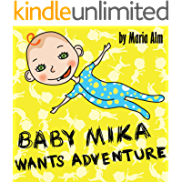 Baby Mika Wants Adventure (English Edition)