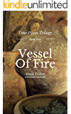 Vessel of Fire (Time Pieces Series Book 1)
