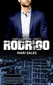 Rodrigo (Família Valentini Livro 6)