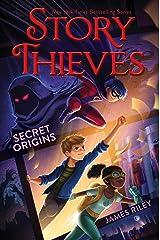 Secret Origins (Story Thieves Book 3) Kindle Edition