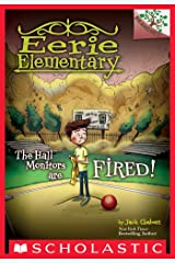 The Hall Monitors Are Fired!: A Branches Book (Eerie Elementary #8) Kindle Edition