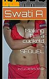 Making him a cuckold - SEQUEL: Indian Wife's Affair