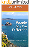 People Say I'm Different: A Lord Charles Stewart Mystery