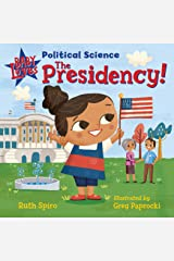 Baby Loves Political Science: The Presidency! Kindle Edition