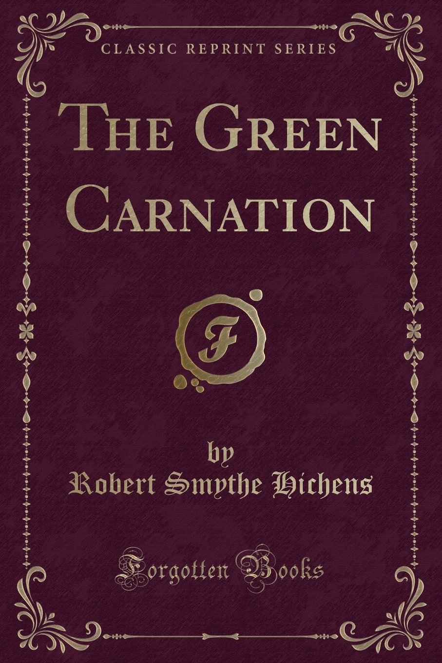 Download The Green Carnation (Classic Reprint) ebook