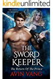 The Sword Keeper: A True Paranormal Gothic Romance The Return Of The Prince