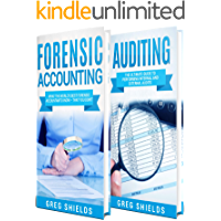 Accounting: What the World's Best Forensic Accountants and Auditors Know About Forensic Accounting and Auditing – That You Don't