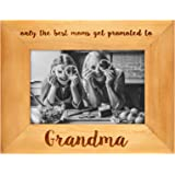 Engraved Wood Frame — Only the Best Moms Get Promoted to Grandma — Made to Display Photos Sized 4x6